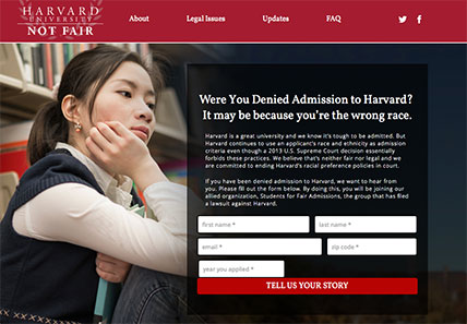 RECRUITING SITE  Blum     s organization created this web site  harvardnotfair org  to enlist Asian American students who feel they     ve been unfairly rejected by
